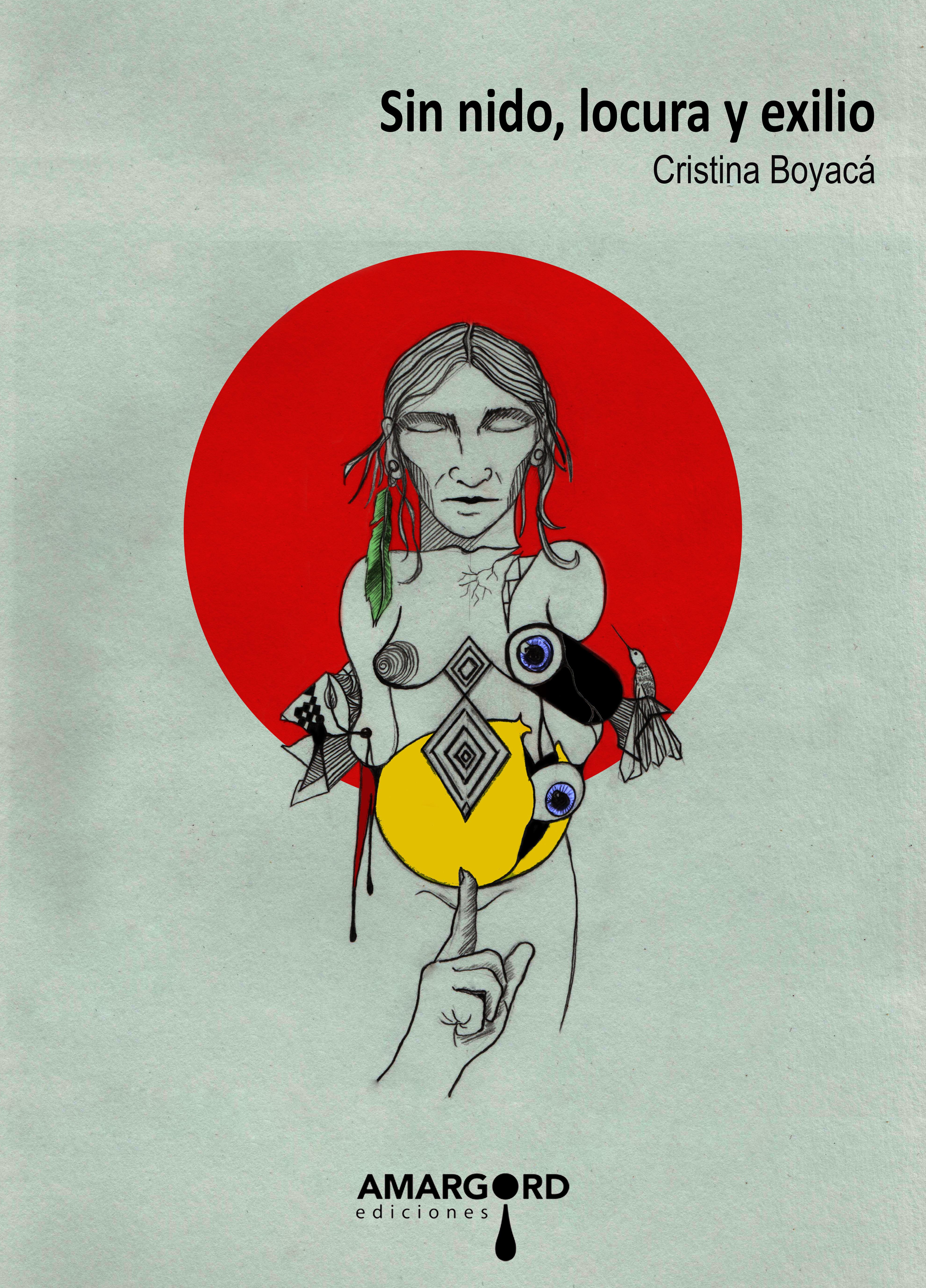 Sin nido, locura y exilio Cristina Boyacá